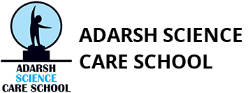 ADARSH SCIENCE CARE SCHOOL